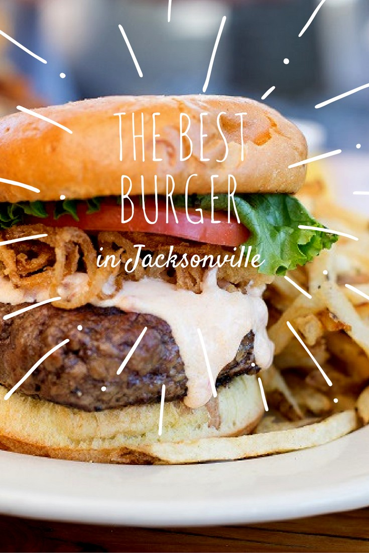 where to get the best burger in jacksonville