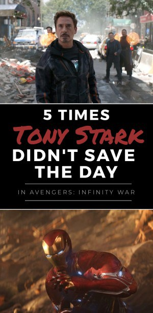 5 Times Tony Stark Didn't Save the Day in Avengers: Infinity War