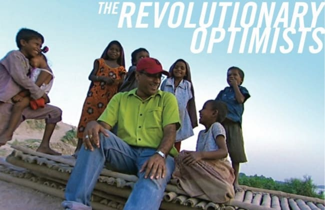 Revolutionary Optimists are Changing the World